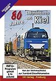 80 Jahre Lokomotiven aus Kiel - Von der Wehrmachtslok zur Standard-Diesellokomotive