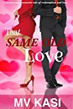 That Same Old Love (A Romantic Comedy set in India)