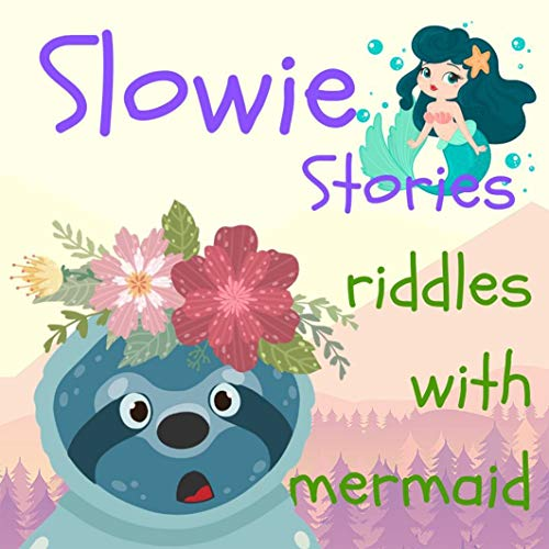 Riddles and Trick Children's Book: Slowie Stories - Riddles with Mermaid (Riddles For Kids - Short Brain Teasers - Family Fun Book 1) (English Edition)