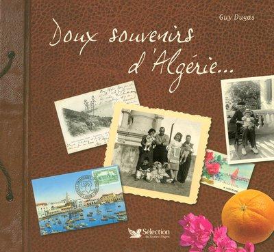 DOUX SOUVENIRS D'ALGERIE par Guy DUGAS