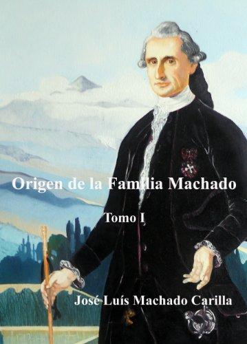 ORIGEN DE LA FAMILIA MACHADO (ESTUDIO HISTÓRICO DE LA FAMILIA MACHADO nº 1)