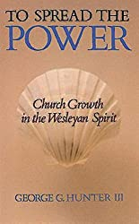 To Spread the Power: Church Growth in the Wesleyan Spirit