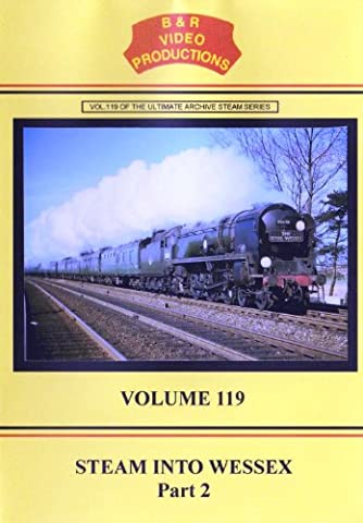 B&R 119: Steam Into Wessex Part 2 - DVD - B & R Video Productions