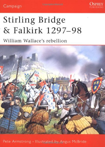 Stirling Bridge and Falkirk 1297-98: William Wallace's rebellion (Campaign)