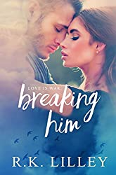 Breaking Him (Love is War Book 1) (English Edition)