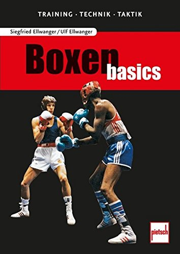 Boxen basics: Training - Technik - Taktik (Buch-boxen)