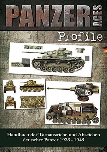Panzer Aces - Farbprofile: Tarnanstriche und Erkennungszeichen der deutschen Panzer von 1935 bis 1945