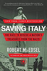 Saving Italy: The Race to Rescue a Nation's Treasures from the Nazis by Robert M. Edsel (2014-02-03)
