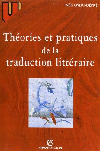 Théories et pratiques de la traduction littéraire par Inês Oseki-Dépré