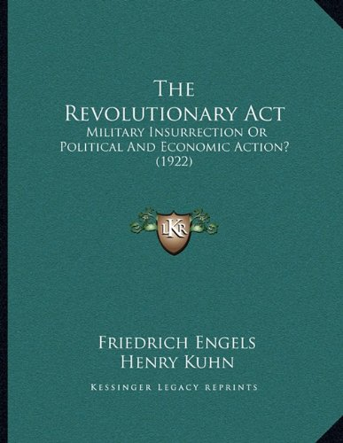 The Revolutionary ACT: Military Insurrection or Political and Economic Action? (1922)