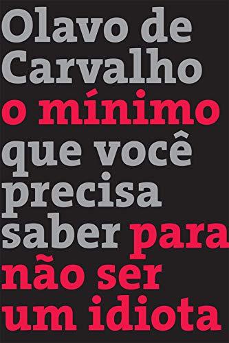 O mínimo que você precisa saber para não ser um idiota (Portuguese Edition)