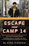 By Harden, Blaine ( Author ) [ Escape from Camp 14: One Man's Remarkable Odyssey from North Korea to Freedom in the West By Mar-2013 Paperback