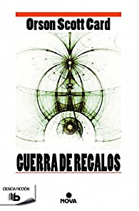 Guerra de regalos par  Orson Scott Card