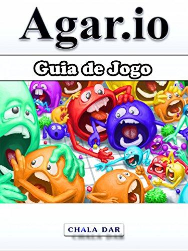 Guia de Jogo Agar.io (Portuguese Edition) por HiddenStuff Entertainment