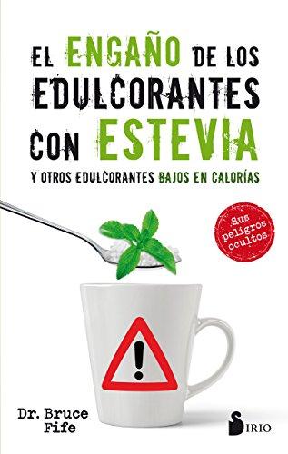 Engaño de los edulcorantes con estevia y otros edulcorantes bajos en calorías,El