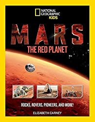 Mars: The Red Planet: Rocks, Rovers, Pioneers, and More! by Elizabeth Carney (2016-09-27)