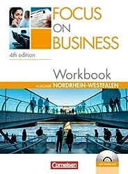 Focus on Business - Nordrhein-Westfalen: B1-B2 - Workbook mit Lösungsschlüssel und CD