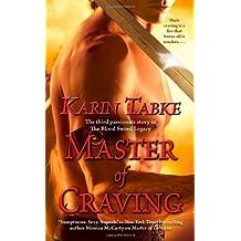 Master of Craving (Blood Sword Legacy) by Karin Tabke (2009-05-26)