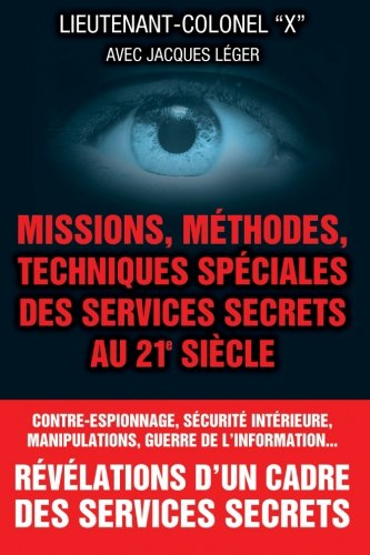 Missions, methodes, techniques speciales des services secrets au 21e siecle