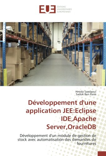 Developpement d'une application Jee:eclipse IDe,Apache Server,OracleDB: Developpement d'un module de gestion de stock avec automatisation des demandes de fournitures par Hmida Saadaoui