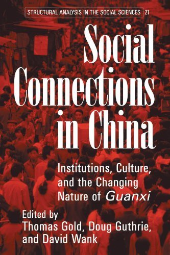 Social Connections in China: Institutions, Culture, and the Changing Nature of Guanxi (Structural Analysis in the Social Sciences) (2002-09-23)