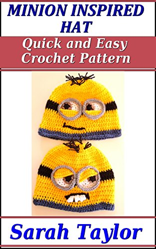 Minion Inspired Hat - Quick and Easy Crochet Pattern (English (Despicable Hats Me)