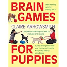 Brain Games for Puppies by Claire Arrowsmith (2014-10-23)