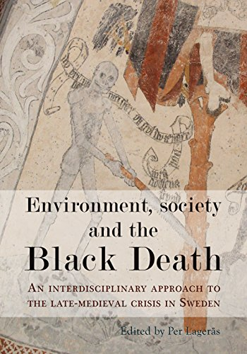 Environment, Society and the Black Death: An Interdisciplinary Approach to the Late-Medieval Crisis in Sweden