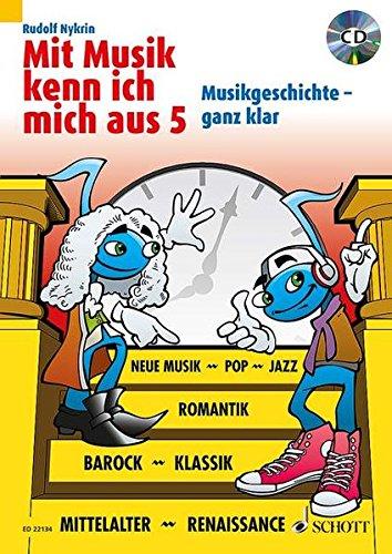 Mit Musik kenn ich mich aus: Musikgeschichte - ganz klar. Band 5. Ausgabe mit CD.