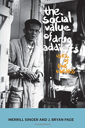 The Social Value of Drug Addicts: Uses of the Useless