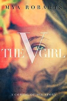 The V Girl: A coming of age story (English Edition) di [Robarts, Mya]