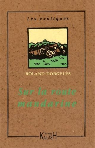 Sur la route mandarine par Roland Dorgeles