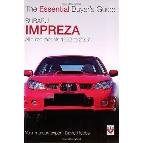 Subaru Impreza: All Turbo Models 1992 to 2007