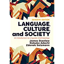 Language, Culture, and Society: An Introduction to Linguistic Anthropology (English Edition)