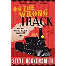 On the Wrong Track: A Holmes on the Range Mystery (Holmes on the Range Mysteries Book 2) (English Edition)