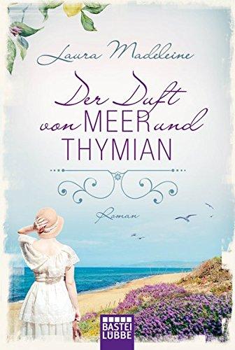 Der Duft von Meer und Thymian: Roman