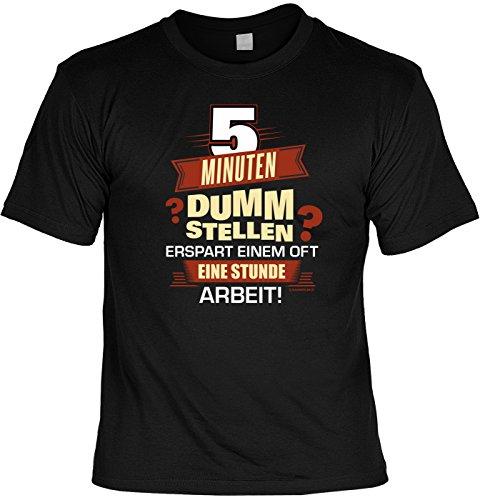 T-Shirt - 5 Minuten dumm stellen spart Arbeit - lustiges Sprüche Shirt als Geschenk für Faule mit Humor (Lustig Dumm, T-shirt)