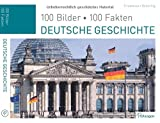 Deutsche Geschichte: 100 Bilder, 100 Fakten - Friedemann Bedürftig