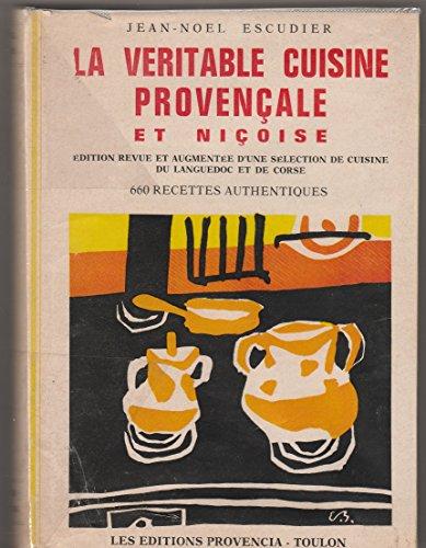 La veritable cuisine provencale et nicoise. par ESCUDIER (Jean-Noel)