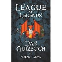 League of Legends: Das Quizbuch von Riot Games über Weltmeisterschaften bis Steve Feak