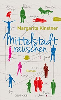 Mittelstadtrauschen: Roman von [Kinstner, Margarita]