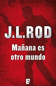 Mañana es otro mundo par J.L. Rod