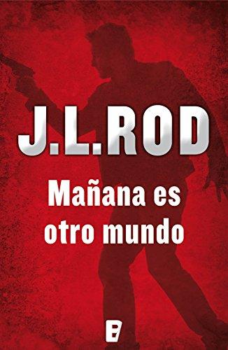 Mañana es otro mundo (Serie Pat MacMillan 2) por J.L. Rod
