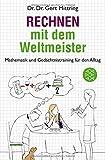 Rechnen mit dem Weltmeister: Mathematik und Gedächtnistraining für den Alltag - Gert Mittring