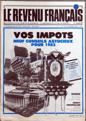 REVENU FRANCAIS (LE) [No 144] du 01/02/1982 - VOS IMPOTS - 9 CONSEILS - LA BOURSE - CREDIT IMMOBILIER par Collectif