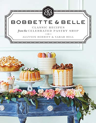 Chef Baker Square (Bobbette & Belle: Classic Recipes from the Celebrated Pastry Shop)
