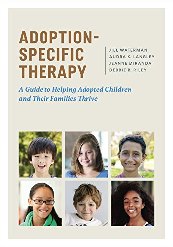 Adoption-Specific Therapy: A Guide to Helping Adopted Children and Their Families Thrive por Jill Waterman