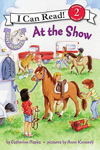 Pony Scouts: At the Show (I Can Read Level 2) por Catherine Hapka