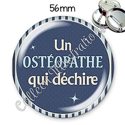 Badge 56mm Ostéopathe qui déchire idée cadeau anniversaire noël collègue amie famille