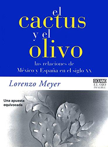 El cactus y el olivo (Claves. Sociedad, economía, política) por Lorenzo Meyer